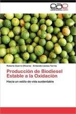 Produccion de Biodiesel Estable a la Oxidacion:  Una Relacion Encubierta.