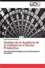 Gestion de La Auditoria de La Calidad En El Sector Productivo:  Una Mirada Hacia America Desde Afuera
