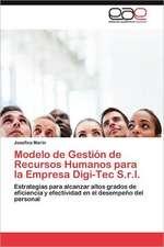 Modelo de Gestion de Recursos Humanos Para La Empresa Digi-Tec S.R.L.:  Trayectoria de Un Campo Social