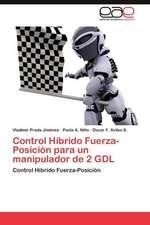 Control Hibrido Fuerza-Posicion Para Un Manipulador de 2 Gdl:  Oportunidad O Amenaza?