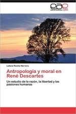 Antropologia y Moral En Rene Descartes:  Analisis Acuicola y Agropecuario