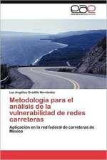 Metodologia Para El Analisis de La Vulnerabilidad de Redes Carreteras:  Centro de Dialogo del Cosmos Andino y Caribeno