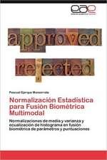 Normalizacion Estadistica Para Fusion Biometrica Multimodal:  Dossier Introductorio