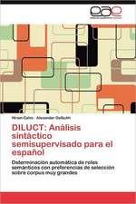 Diluct: Analisis Sintactico Semisupervisado Para El Espanol