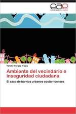 Ambiente del Vecindario E Inseguridad Ciudadana:  Analisis Multivariante