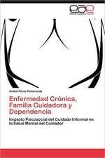 Enfermedad Cronica, Familia Cuidadora y Dependencia:  Binomio Fundamental En Algunas Escuelas Mexicanas