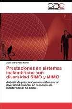 Prestaciones En Sistemas Inalambricos Con Diversidad Simo y Mimo:  Binomio Fundamental En Algunas Escuelas Mexicanas