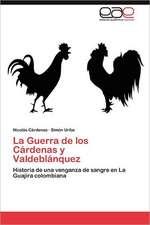 La Guerra de Los Cardenas y Valdeblanquez:  Representaciones Culturales