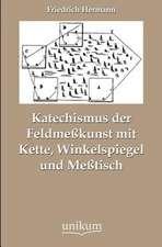 Katechismus der Feldmeßkunst mit Kette, Winkelspiegel und Meßtisch
