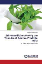 Ethnomedicine Among the Yanadis of Andhra Pradesh, India