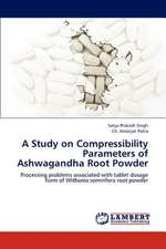 A Study on Compressibility Parameters of Ashwagandha Root Powder