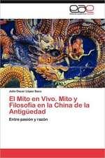 El Mito En Vivo. Mito y Filosofia En La China de La Antiguedad:  El Caso del Tabaco