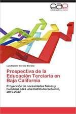 Prospectiva de La Educacion Terciaria En Baja California:  Estrategias Educativas