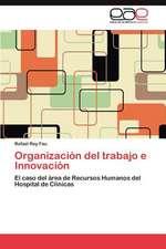 Organizacion del Trabajo E Innovacion