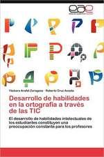 Desarrollo de Habilidades En La Ortografia a Traves de Las Tic:  Vinculos y Aprendizajes
