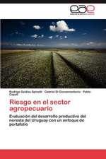 Riesgo En El Sector Agropecuario:  1999-2011