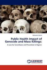 Public Health Impact of Genocide and Mass Killings