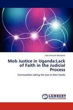 Mob Justice in Uganda: Lack of Faith in the Judicial Process