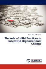 The role of HRM Practices in Successful Organizational Change
