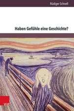 Haben Gefuhle Eine Geschichte?:  Aporien Einer History of Emotions