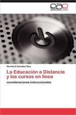 La Educacion a Distancia y Los Cursos En Linea:  Hacia Una Vision Integral