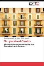 Ocupando El Centro:  Retos En Su Intervencion