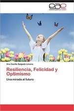 Resiliencia, Felicidad y Optimismo