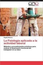La Fisiologia Aplicada a la Actividad Laboral:  Estudi Taxonomic I Comparatiu. Volum 1