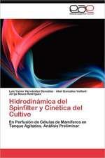 Hidrodinamica del Spinfilter y Cinetica del Cultivo:  Ideas Pedagogicas de Fidel