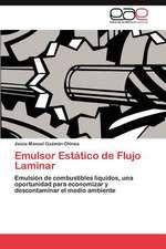Emulsor Estatico de Flujo Laminar:  Entre El Anhelo y El Poder