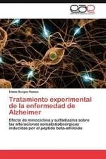 Tratamiento Experimental de La Enfermedad de Alzheimer:  Una Aproximacion a Su Comprension.