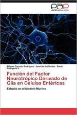 Funcion del Factor Neurotropico Derivado de Glia En Celulas Entericas:  Una Perspectiva Para La Ciencia Cuantica