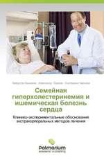 Semeynaya giperkholesterinemiya i ishemicheskaya bolezn' serdtsa