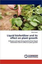 Liquid biofertilizer and its effect on plant growth