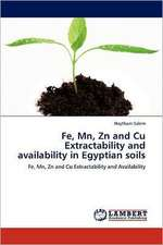 Fe, Mn, Zn and Cu Extractability and availability in Egyptian soils