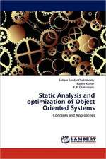 Static Analysis and optimization of Object Oriented Systems