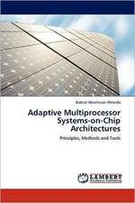 Adaptive Multiprocessor Systems-on-Chip Architectures