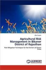 Agricultural Risk Management in Bikaner District of Rajasthan