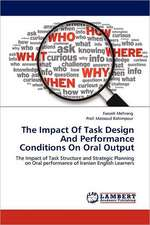 The Impact Of Task Design And Performance Conditions On Oral Output