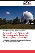 Evolucion del Diseno y La Tecnologia de Grandes Telescopios Terrestres:  Estudi Taxonomic I Comparatiu. Volum 2