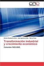 Transformacion Industrial y Crecimiento Economico:  Tres Gnoseologias Tres Vivencias
