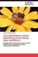 Caracteristicas Morfo-Biometrica de La Abeja APIs Mellifera L