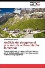 Analisis del Riesgo En El Proceso de Ordenamiento Territorial:  Una Vision Critica Desde La Psicologia