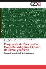Propuesta de Formacion Docente Indigena:  El Caso de Brasil y Mexico