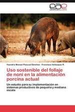 USO Sostenible del Follaje de Noni En La Alimentacion Porcina Actual:  Las Escuelas de Medicina de Mujeres