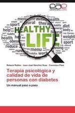 Terapia Psicologica y Calidad de Vida de Personas Con Diabetes:  Los Ultimos Anos del Ulises Mexicano