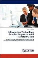Information Technology Enabled Organizational Transformation