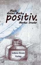 Mach Dieses Buch Positiv.:  Manipulation