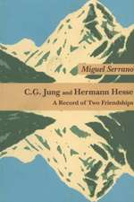 C G Jung & Hermann Hesse: A Record of Two Friendships