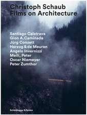 Christoph Schaub – Films on Architecture